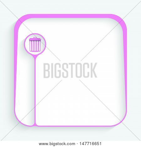 Purple box for fill your text and trashcan