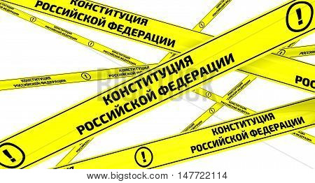 The Constitution of the Russian Federation. Yellow warning tapes with inscription