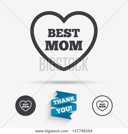 Best mom sign icon. Heart love symbol. Flat icons. Buttons with icons. Thank you ribbon. Vector
