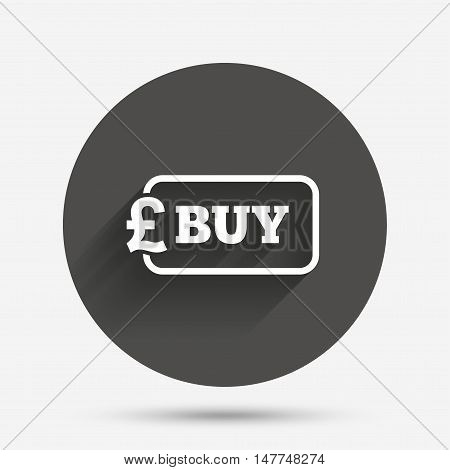 Buy sign icon. Online buying Pound gbp button. Circle flat button with shadow. Vector