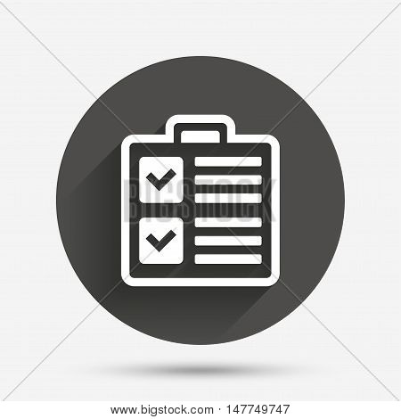 Checklist sign icon. Control list symbol. Survey poll or questionnaire form. Circle flat button with shadow. Vector