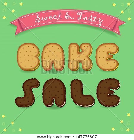 Bake sale. Inscription by cookies font. Yellow and chocolate biscuits. Green background with yellow stars. Red banner with text Sweet and Tasty. Vector illustration