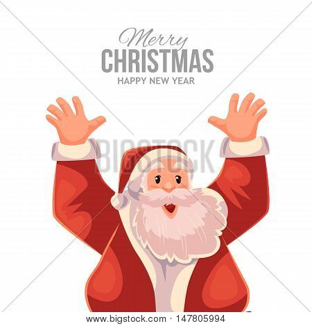 Cartoon style Santa Claus with hands up, Christmas vector greeting card. Half length portrait of Santa with his hands up in the air, greeting card template for Christmas eve