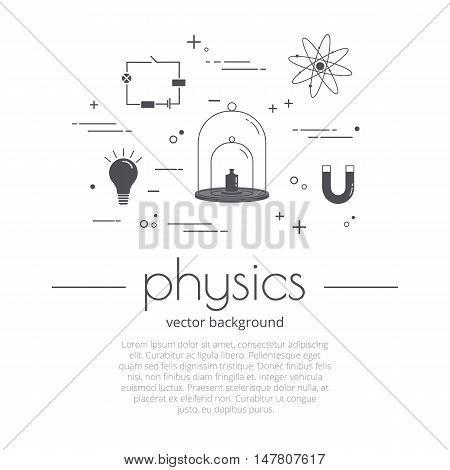 Vector set of icons - physics concept. Science and educational background.