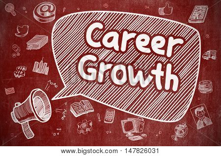 Career Growth on Speech Bubble. Hand Drawn Illustration of Shouting Mouthpiece. Advertising Concept. Speech Bubble with Text Career Growth Doodle. Illustration on Red Chalkboard. Advertising Concept.