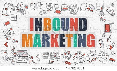Inbound Marketing Concept. Modern Line Style Illustration. Multicolor Inbound Marketing Drawn on White Brick Wall. Doodle Icons. Doodle Design Style of Inbound Marketing Concept.