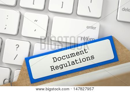 Document Regulations written on Blue Sort Index Card on Background of White PC Keyboard. Closeup View. Blurred Image. 3D Rendering.