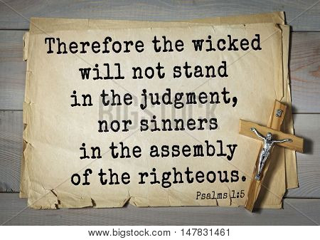 TOP-1000.  Bible verses from Psalms.Therefore the wicked will not stand in the judgment, nor sinners in the assembly of the righteous.