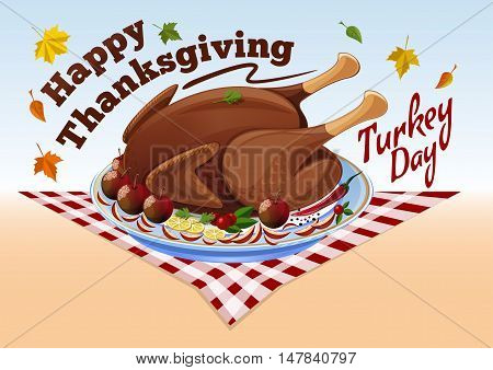 Roast turkey with apples and spices checkered tablecloth and falling autumn leaves. Happy Thanksgiving. Turkey day. Vector illustration