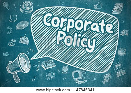Corporate Policy on Speech Bubble. Hand Drawn Illustration of Screaming Bullhorn. Advertising Concept.
