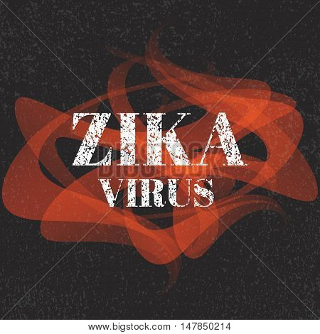 Zika virus grunge graffiti sign. Zika virus disease. Zika virus inscription. Warning against Zika virus. Isolated vector illustration.