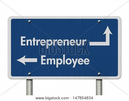 Difference between being an Entrepreneur or an Employee Blue Road Sign with text Entrepreneur and Employee isolated over white, 3D Illustration, 3D Illustration