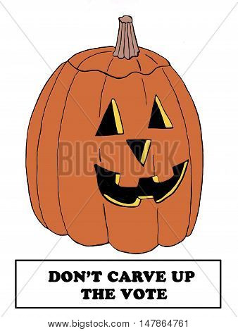Political cartoon showing a jack-o-lantern and the words, 'don't carve up the vote'.