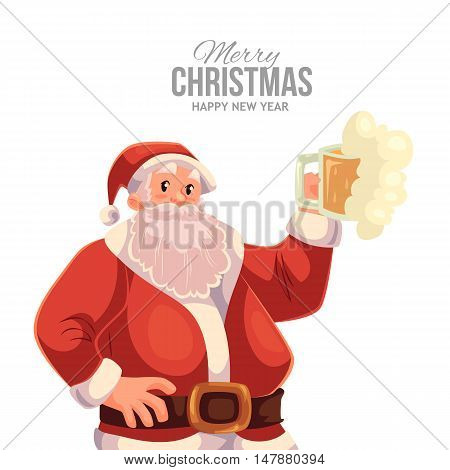 Cartoon style Santa Claus raising a beer glass, Christmas vector greeting card. Half length portrait of Santa with a glass of beer, greeting card template for Christmas eve