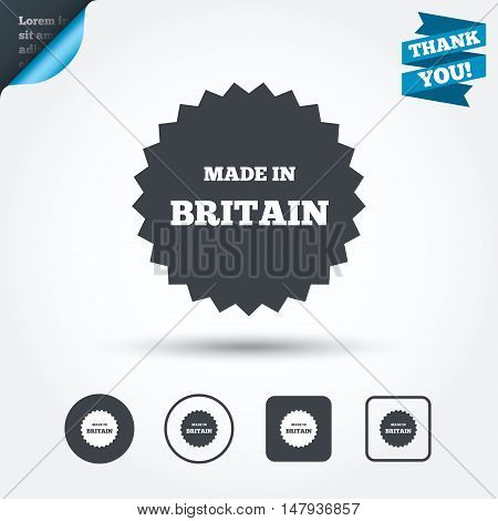 Made in Britain icon. Export production symbol. Product created in UK sign. Circle and square buttons. Flat design set. Thank you ribbon. Vector