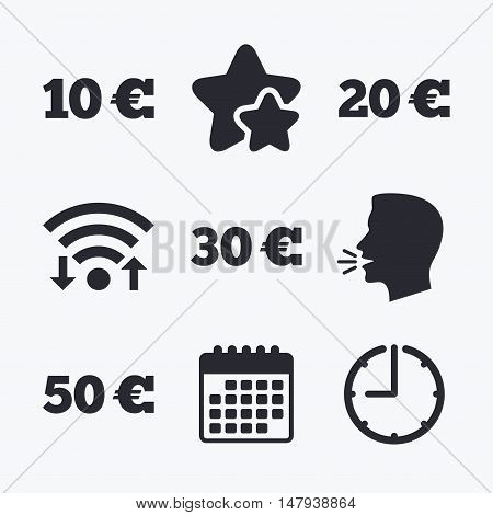 Money in Euro icons. 10, 20, 30 and 50 EUR symbols. Money signs Wifi internet, favorite stars, calendar and clock. Talking head. Vector