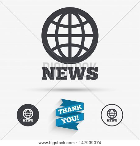 News sign icon. World globe symbol. Flat icons. Buttons with icons. Thank you ribbon. Vector