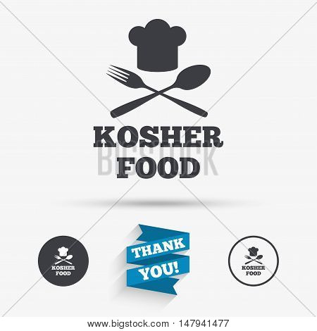 Kosher food product sign icon. Natural Jewish food with chef hat spoon and fork symbol. Flat icons. Buttons with icons. Thank you ribbon. Vector