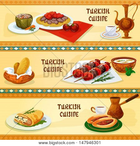 Turkish cuisine restaurant banners set with meat skewers shish kebab, flatbread with iskander kebab and sauce, coffee, stuffed pepper, meat pie pide, phyllo pastry with cheese, rice mint soup