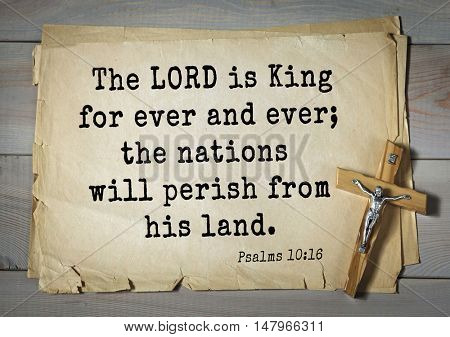 TOP-1000.  Bible verses from Psalms. The LORD is King for ever and ever; the nations will perish from his land.