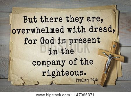 TOP-1000.  Bible verses from Psalms. But there they are, overwhelmed with dread, for God is present in the company of the righteous.