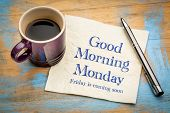 Good Morning Monday, Friday is coming soon - handwriting on a napkin with a cup of coffee poster