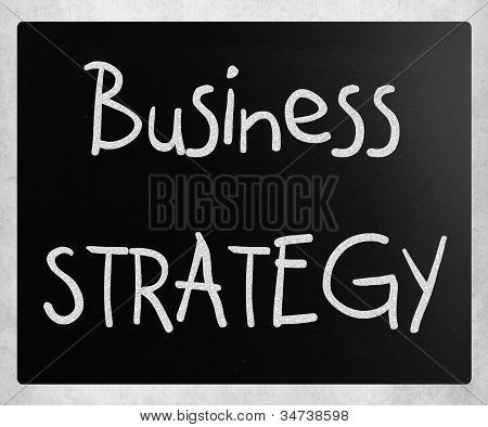 """business Strategy"" Handwritten With White Chalk On A Blackboard"