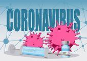 Abstract Virus Image On Backdrop And Coronavirus Text. Coronavirus Virus Danger Relative Illustratio poster