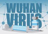 Abstract Virus Image On Backdrop And Wuhan Virus Text. Wuhan Virus Danger Relative Illustration. Med poster