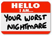 stock photo of terrorism  - A blue nametag sticker with words Hello I Am Your Worst Nightmare that might be worn by a dissatisfied - JPG