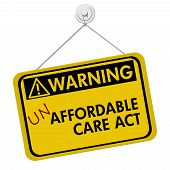 stock photo of mandates  - A yellow and black sign with the words Un Affordable Healthcare isolated on a white background Warning of Un Affordable Care Act - JPG