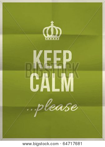 Keep Calm Please Quote On Folded In Eight Paper Texture