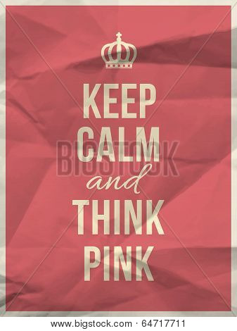 Keep Calm Think Pink Quote On Crumpled Paper Texture