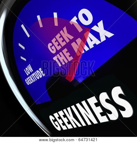 Geekiness Gauge Geek to Max Nerd Pop Culture