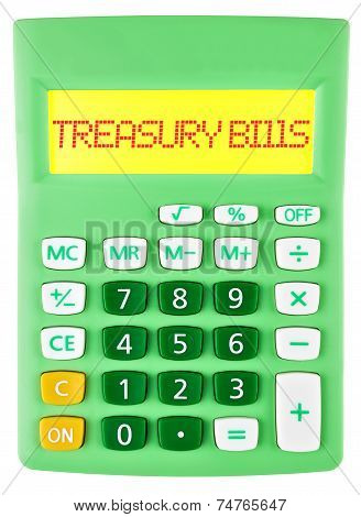 Calculator With Treasury Bills On Display Isolated