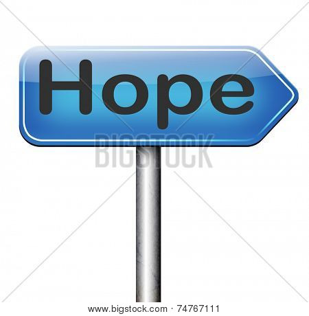 hope sign bright future hopeful for the best optimism optimistic faith and confidence belief in future think positive and hoping for the best