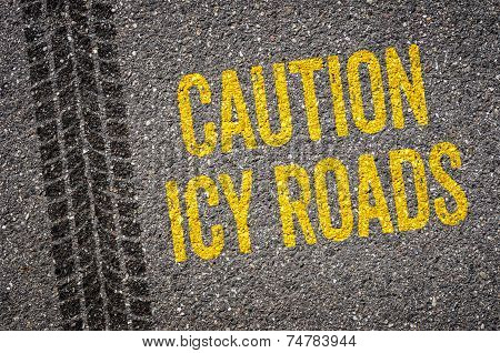 Lane with the text Caution icy roads
