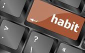 picture of  habits  - habit word on computer pc keyboard key - JPG