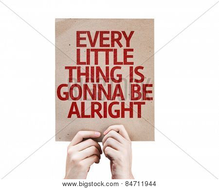 Every Little Thing is Gonna be Alright card isolated on white background