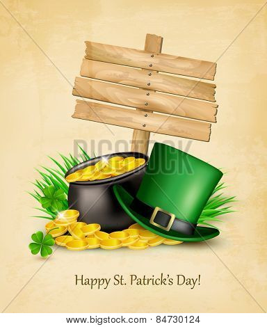 Saint Patrick's Day background with a wooden sign, clover leaves, green hat and gold coins in a cauldron. Vector illustration.