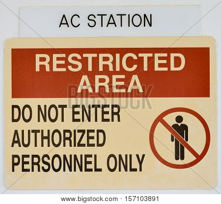 Notice Restricted Area - Do not enter authorized personnel only