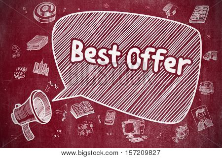Best Offer on Speech Bubble. Hand Drawn Illustration of Screaming Horn Speaker. Advertising Concept. Speech Bubble with Phrase Best Offer Doodle. Illustration on Red Chalkboard. Advertising Concept.