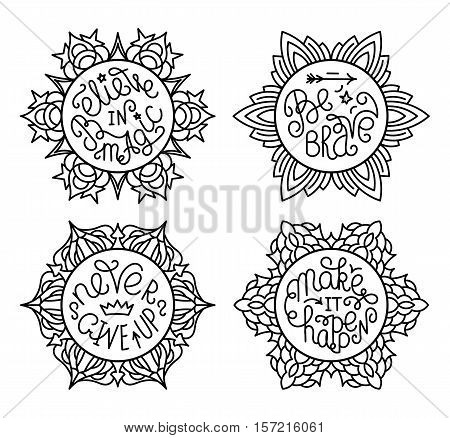 Set of handwritten inspirational quotes. Make it happen. Be brave. Never give up. Believe in magic. Lettering phrases in round decorative frames