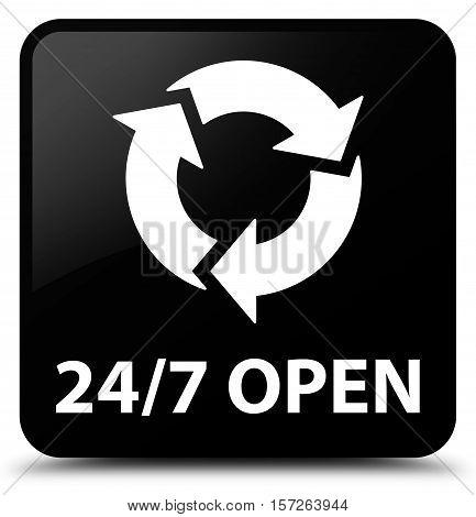 24/7 open (refresh icon) black square button