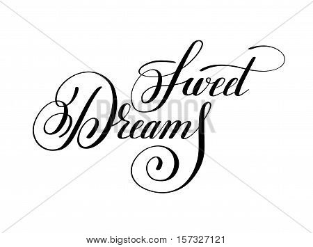 Sweet dreams handwritten lettering inscription positive inspirational phrase for your design, modern brush calligraphy vector illusnration