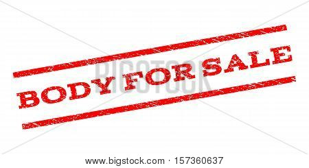 Body For Sale watermark stamp. Text tag between parallel lines with grunge design style. Rubber seal stamp with unclean texture. Vector red color ink imprint on a white background.