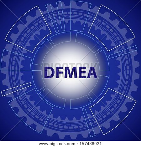 Design failure mode and effect analysis strategy background. Blue background with gear and title DFMEA in middle.