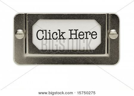 Click Here File Drawer Label Isolated on a White Background.