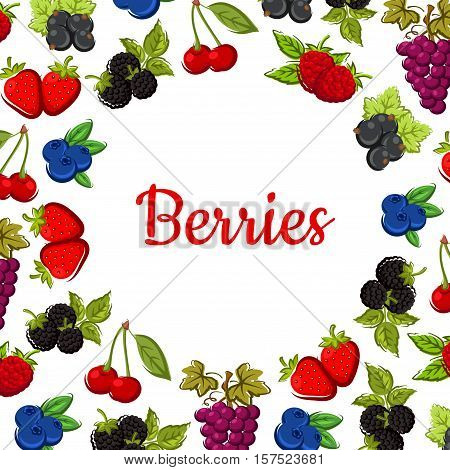 Berry and fruit background with fruity frame composed of strawberry, cherry, grape, blueberry, raspberry, blackberry, currant and bilberry fruits with leaves and grapevines