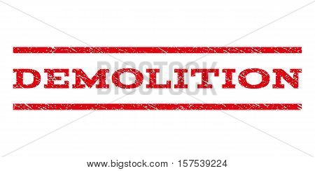Demolition watermark stamp. Text caption between parallel lines with grunge design style. Rubber seal stamp with unclean texture. Vector red color ink imprint on a white background.
